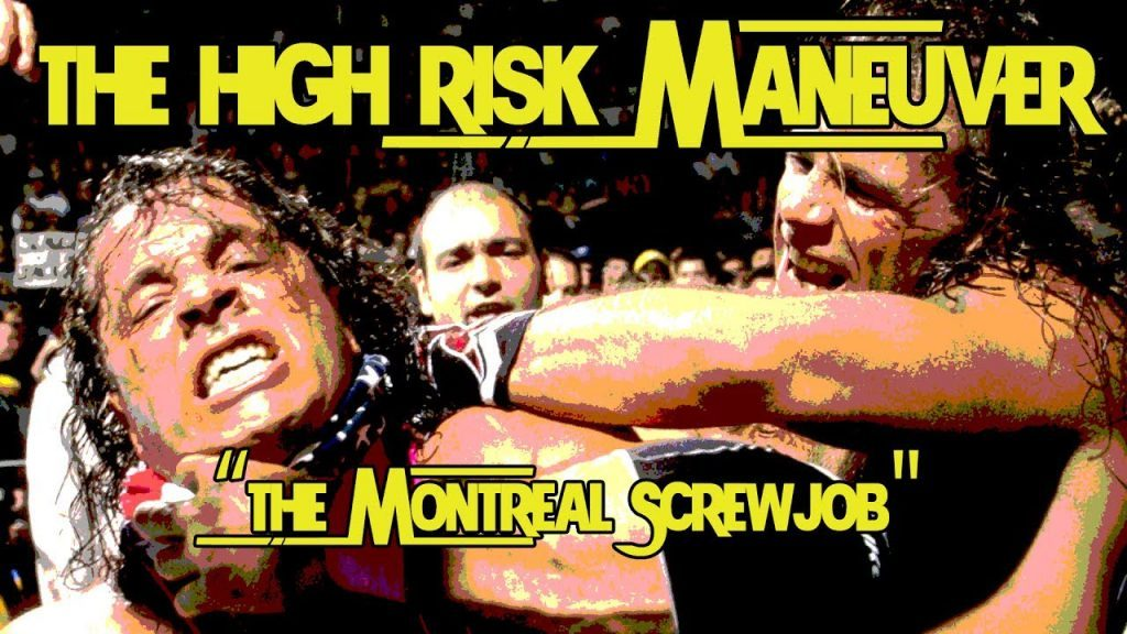 The Montreal Screwjob | The High Risk Maneuver