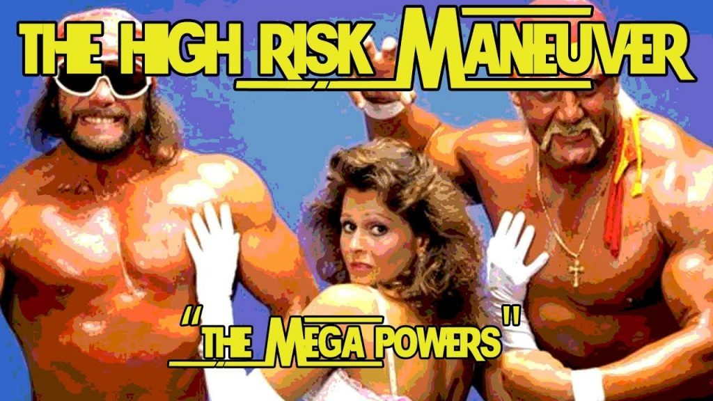 The Mega Powers || The High Risk Maneuver