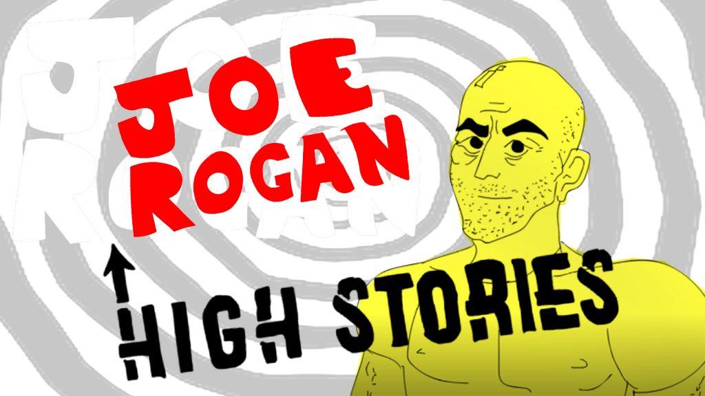 The First Time Joe Rogan Got HIGH!   High Stories