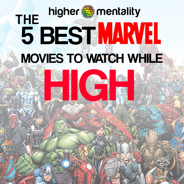 The 5 Best Marvel Movies to Watch While High
