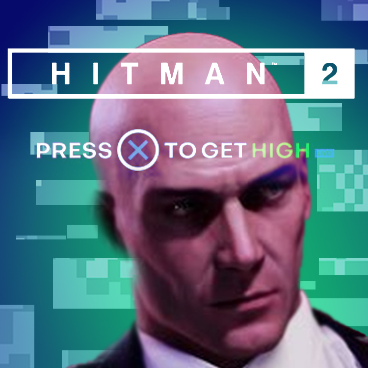 Hitman and Cannabis! – Press X to get High – Episode 0.4