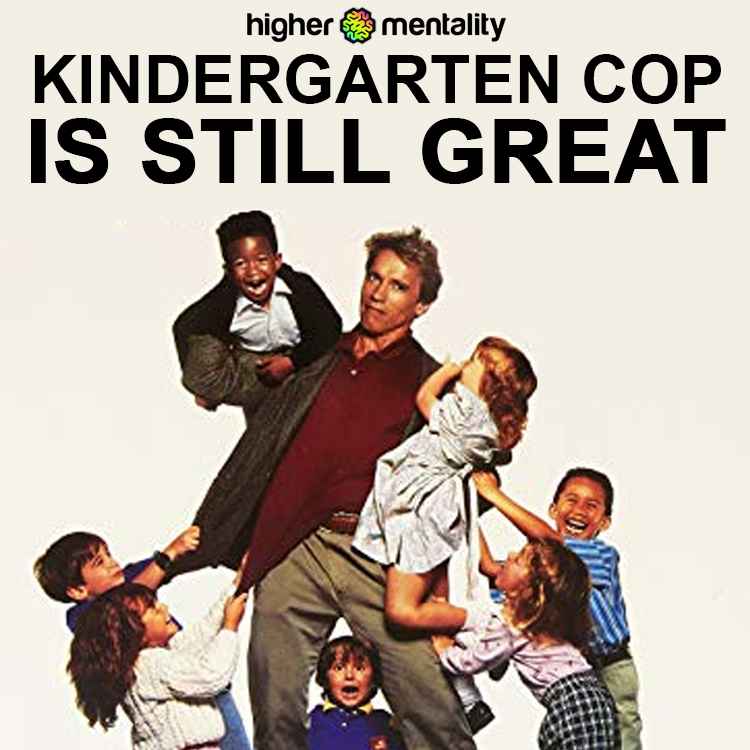 KINDERGARTEN COP IS STILL GREAT!