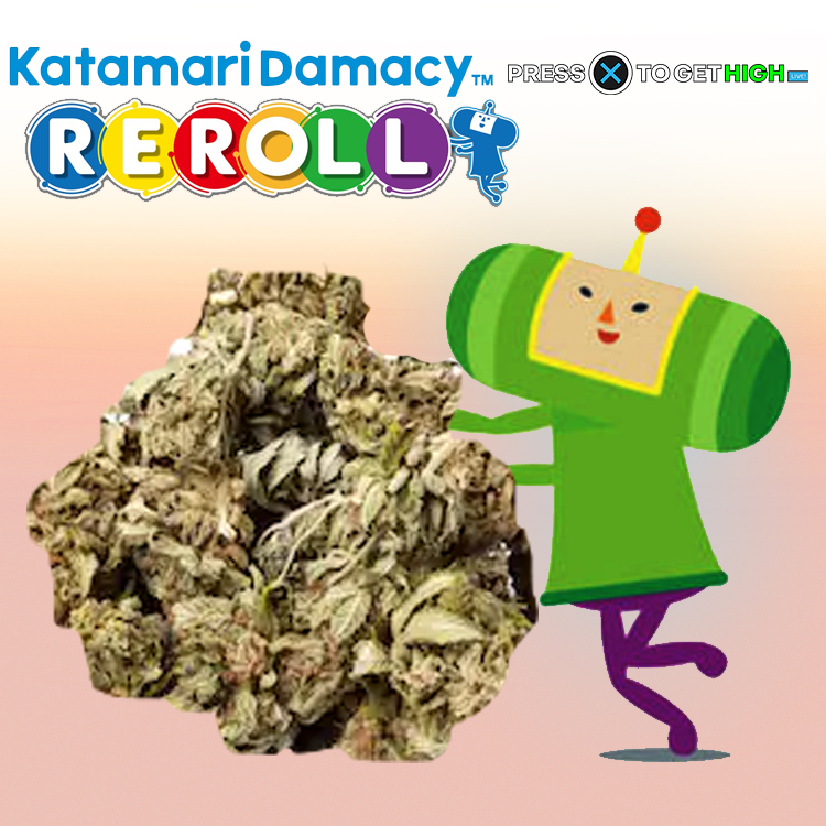 Katamari Balls and Weed! – Press X To Get High