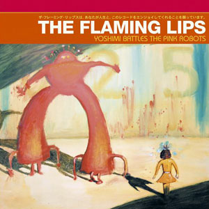 Yoshimi Battles the Pink Robots-Flaming Lips