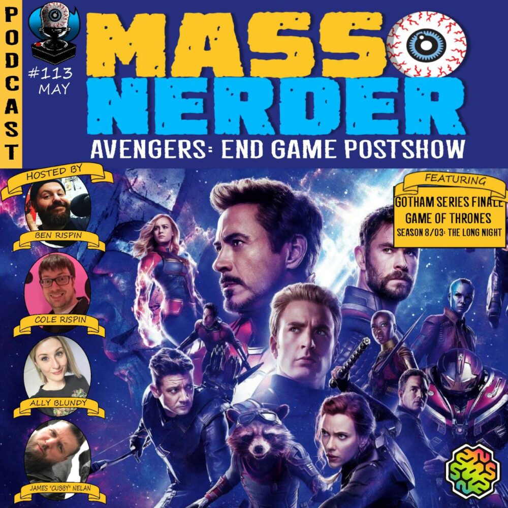 [113] Mass Nerder – Avengers End Game Postshow [May 1st, 2019]