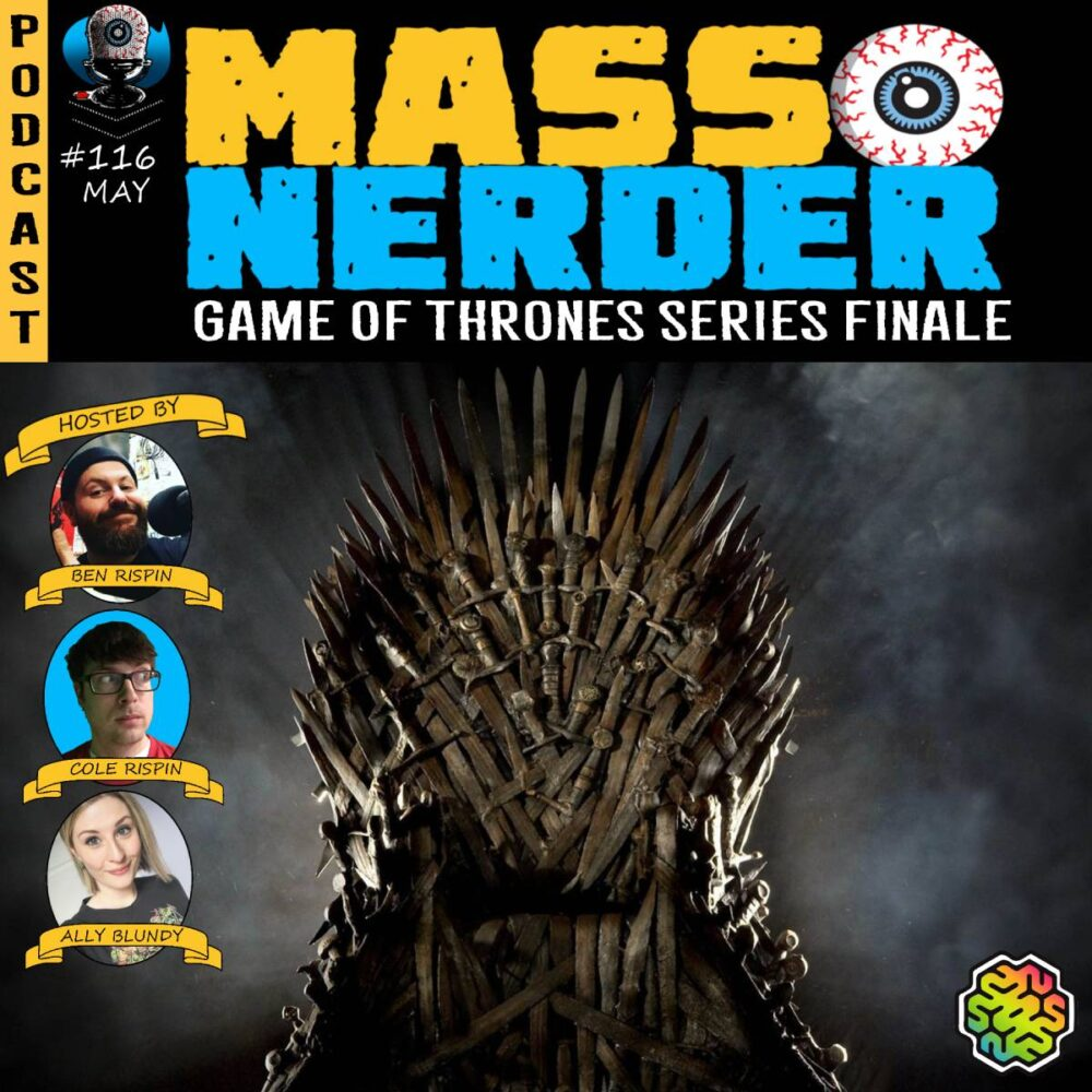 Mass Nerder – Game of Thrones Series Finale Discussion