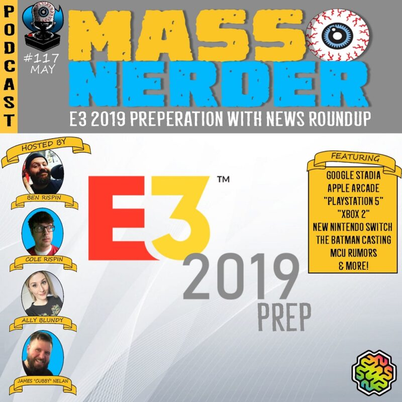 Mass Nerder – E3 2019 Preparation with News Roundup