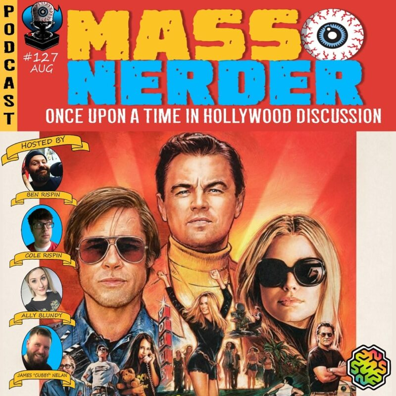Mass Nerder – Once Upon A Time In Hollywood Discussion