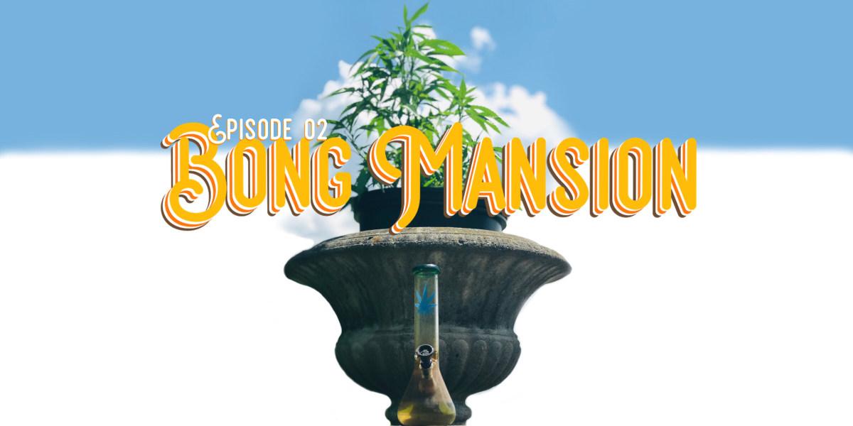 Bong Mansion – Episode 02: Who Is Jake Reimer?